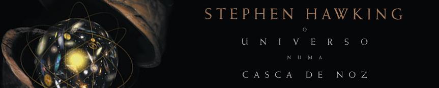 O Universo Numa Casca de Noz – StephenHawking