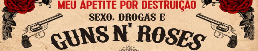 Meu apetite por destruição, sexo, drogas e Guns N' Roses – StevenAdler