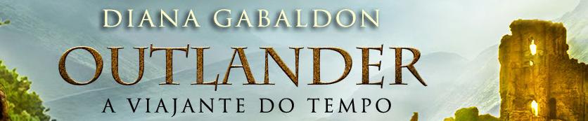 Outlander : a viajante do tempo – Diana Gabaldon